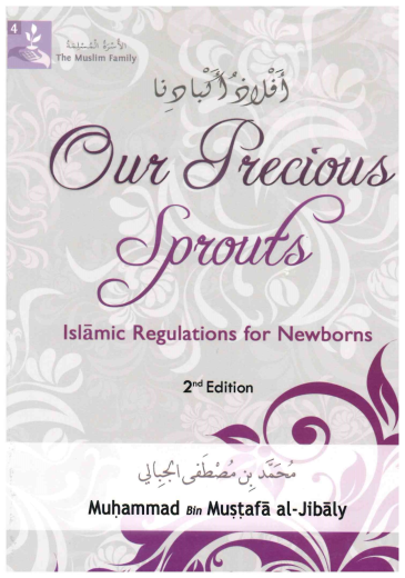 Our Precious Sprouts by Dr. Muhammed Al-Jibaly