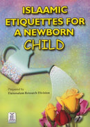 Islaamic Etiquettes for the Newborn by Darussalam Research Division