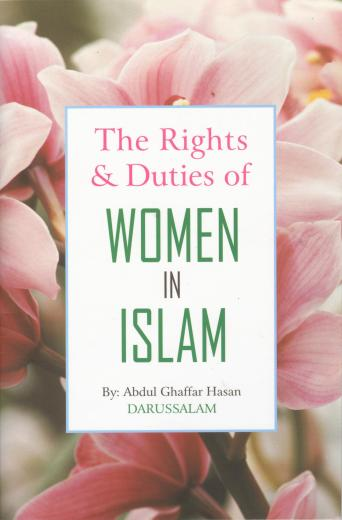 Rights and Duties Of Women by Sheikh A. Ghafar Hasan
