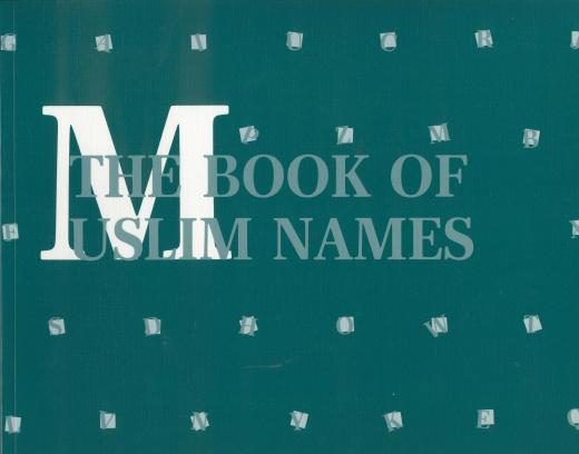 The Book of Muslim Names by MELS