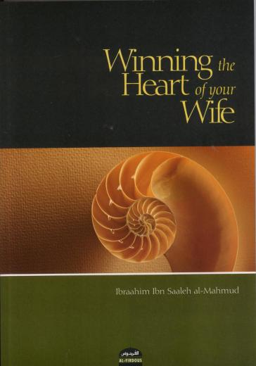 Winning the Heart of your Wife by Al-Firdous Ltd