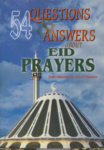 54 Question and Answers About Eid Pray by Sheikh Muhammad bin Saalih al-Uthaymeen