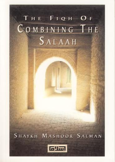 Fiqh of Combining the Salaah by Sh. Mansoor Salaman