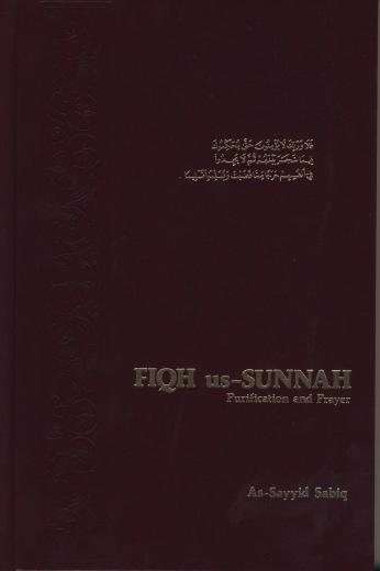 Fiqh-us-Sunnah VOL 1: Purification and Prayer by As-Sayyid Sabiq