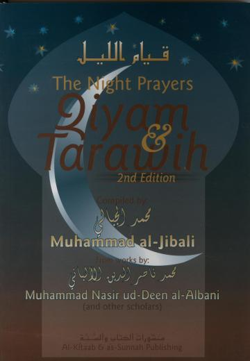 Night Prayers - Qiyam and Tarawih Compiled by Dr.Mohammed Al-Jibali