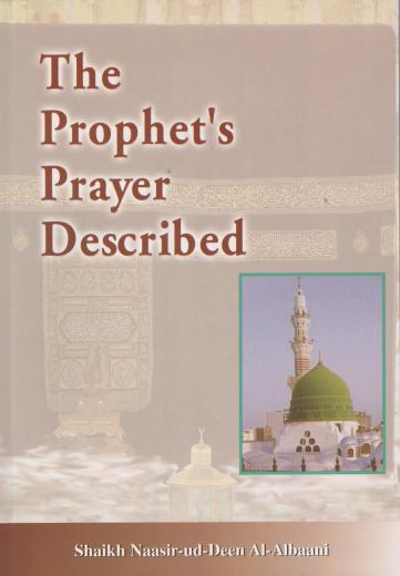Prophets Prayer Described by Shaykh Nasir-ud-Deen Al-Albani