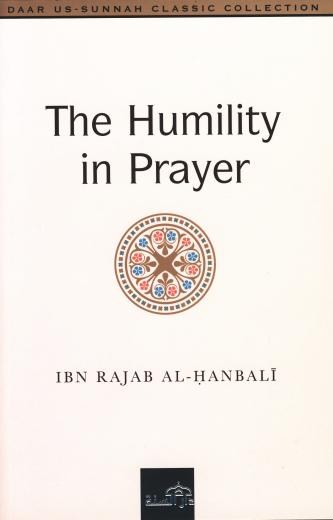 The Humility in Prayer by Ibn Rajab al-Hanbali