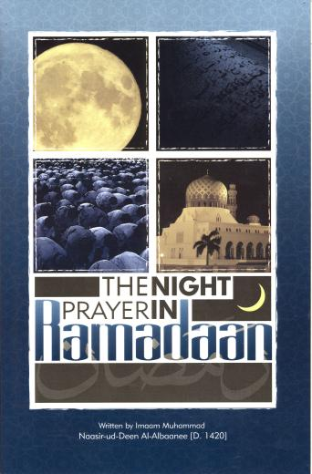 The Night Prayer in Ramadaan by Shaikh Naasir-ud-Deen al-Albaanee [D. 1420]