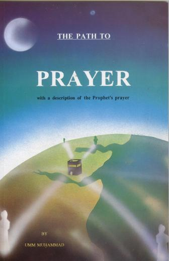 The Path To Prayer by Umm Mohammed