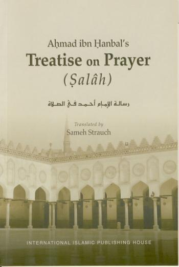 Treatise on Prayer by Ahmed ibn Hanbal