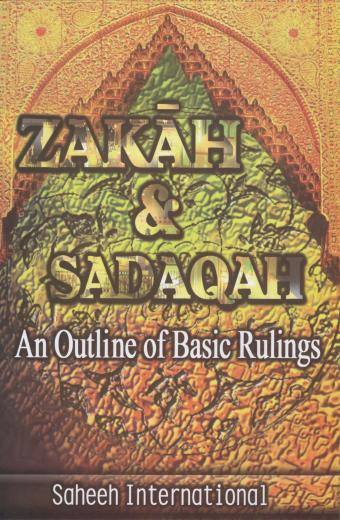Zakah and Sadaqah An Outline of Basic Rulings by Saheeh International