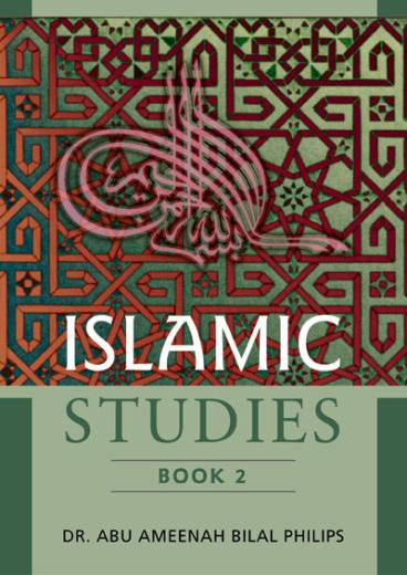 Islamic Studies Book-2 by Dr Abu Ameenah Bilal Phillips