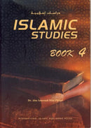Islamic Studies Book-4 by Dr Abu Ameenah Bilal Phillips