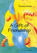 A Gift of Friendship by Razana Imtiaz