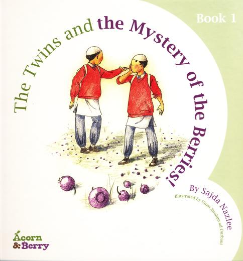 Acorn and Berry Bk-1 The Twin and The Mystery of the Missing Berries by Sajida Nazlee