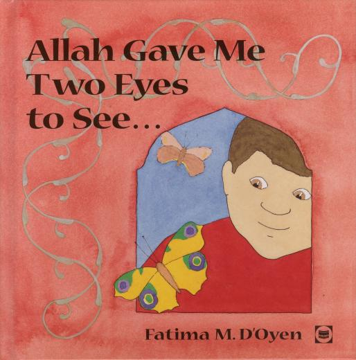 Allah Gave Me Two Eyes to See by Fatima M. Doyen