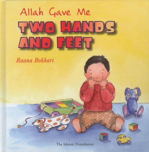 Allah Gave Me Two Hands and Two Feet by Raan Bokhari