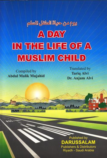 A Day In The Life of Muslim Child by Abdul Malik Mujahid