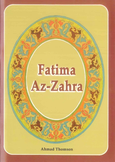 Fatimah Az-Zahara by Ahmed Thompson