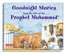 Goodnight Stories From the life of the Prophet Muhammed (SAW) by Saniyasnain Khan