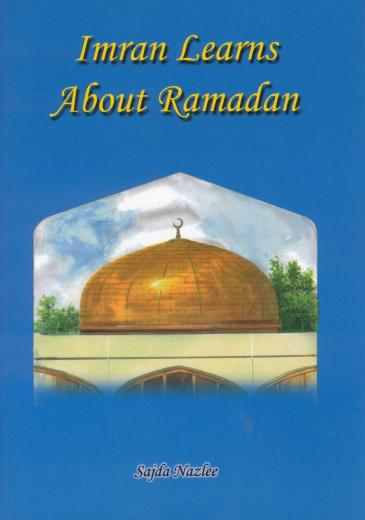 Imran Learns About Ramadan by Sajida Nazlee