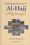 Getting the Best Out of Hajj by Abu Muneer Ismail Davids