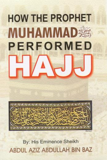 How the Prophet Performed Hajj
