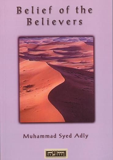 Belief of the Believers by Muhammad Syed Adly