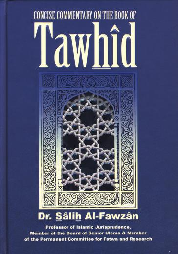 Concise Commentary on the book of Tawhid by Dr Salih Al-Fawzan