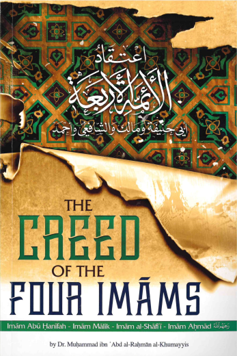 Creed of the Four Imaams Based on the Work of Muhammad Ibn Abdur-Rahmaan al-Khumayyis