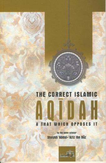 The Correct Islamic Aqeedah By Shaikh Ibn Baaz