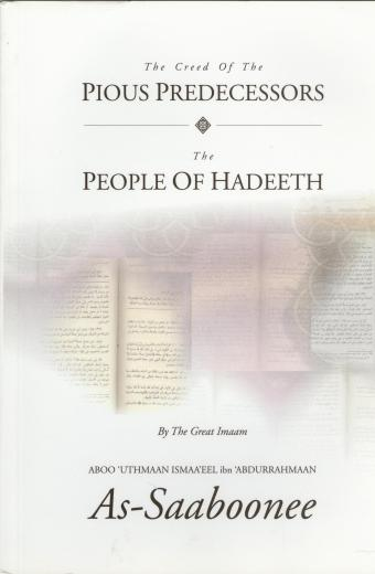 The Creed Of The Pious Predecessors The People Of Hadith By Aboo Uthmaan Ismaaeel Ibn Abdurrahmaan