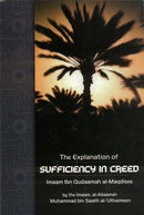The Explanation of Sufficiency in Creed Imaam Ibn Qudaamah Al-Maqdisee