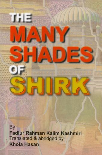 The Many Shades of Shirk by Fadlur Rahman Kalim