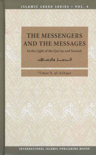 The Messengers and the Message by Umar S. al-Ashqar