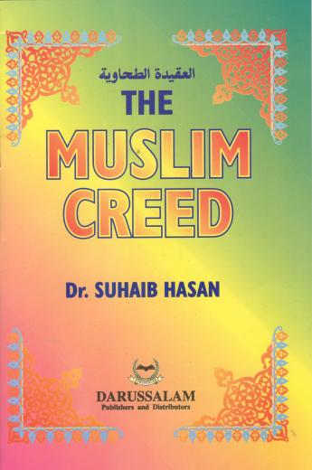 The Muslim Creed by Dr. Suhaib Hasan