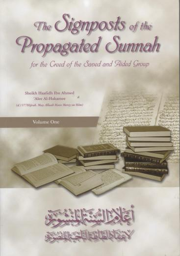 The Signposts of the Propagated Sunnah - for the Creed of the Saved and Aided Group by Shaikh Haafidh ibn Ahmed Alee Al-Hakamee