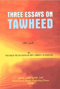 Three Essays On Tawhid by Mohammed bin Abdul Wahab