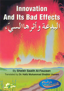 Innovation and Its Evil Effects by Salih Al-Fozan
