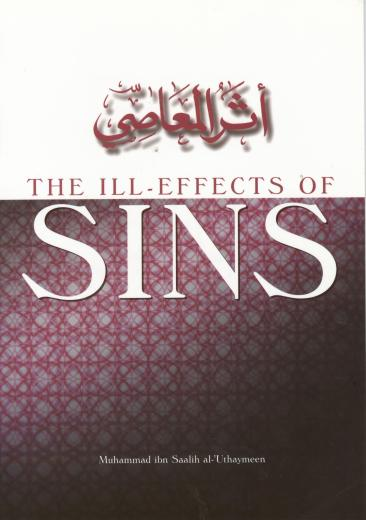 The Ill Effects of Sins by Shaikh Ibn al-Uthaymeen