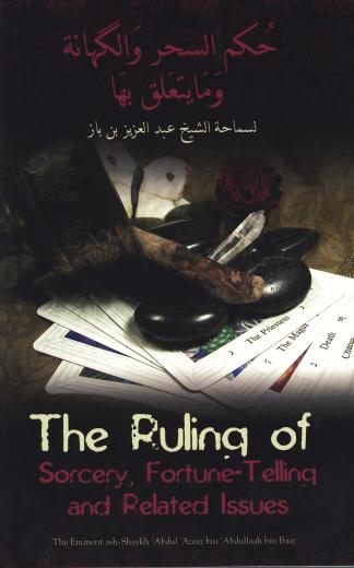 The Ruling of Sorcery Fortune-Telling and Related Issues by Shaykh Ibn Baaz