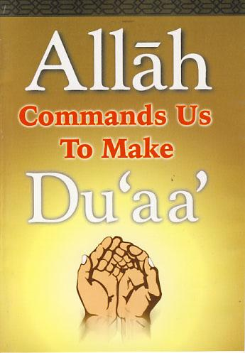 Allah Commands Us To Make Dua By Darussalam