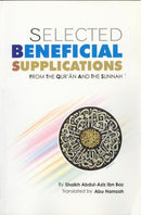 Selected Beneficial Supplications by Shaykh Abdul Aziz Bin Baz