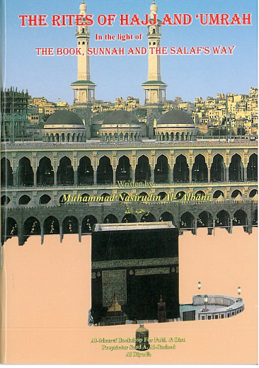 The Rites of Hajj and Umrah by Shaykh Nasirudin Al-Albani