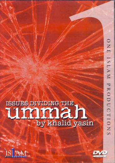 Issues Dividing the Ummah DVD by Khalid Yasin