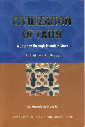 Civilization of Faith: A Journey Through Islamic History