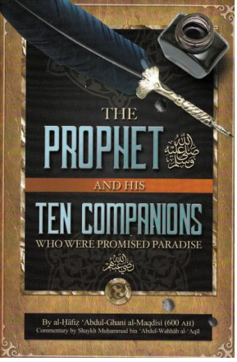 The Prophet & His Ten Companions Who Were Promised Paradise