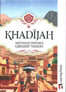 Khadijah Mother of Historys Greatest Nation