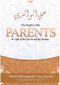 The Rights of Parents in the light of Quran and the Sunnah