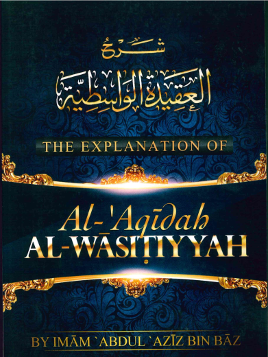 The Explanation of Al-Aqidah Al-Wasitiyyah